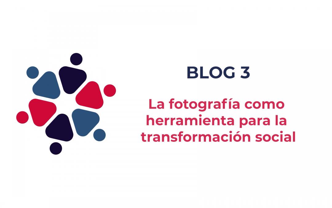 VLOG 3: La fotografía como herramienta para la transformación social