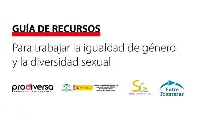 Guía de recursos para trabajar la igualdad de género y la diversidad sexual